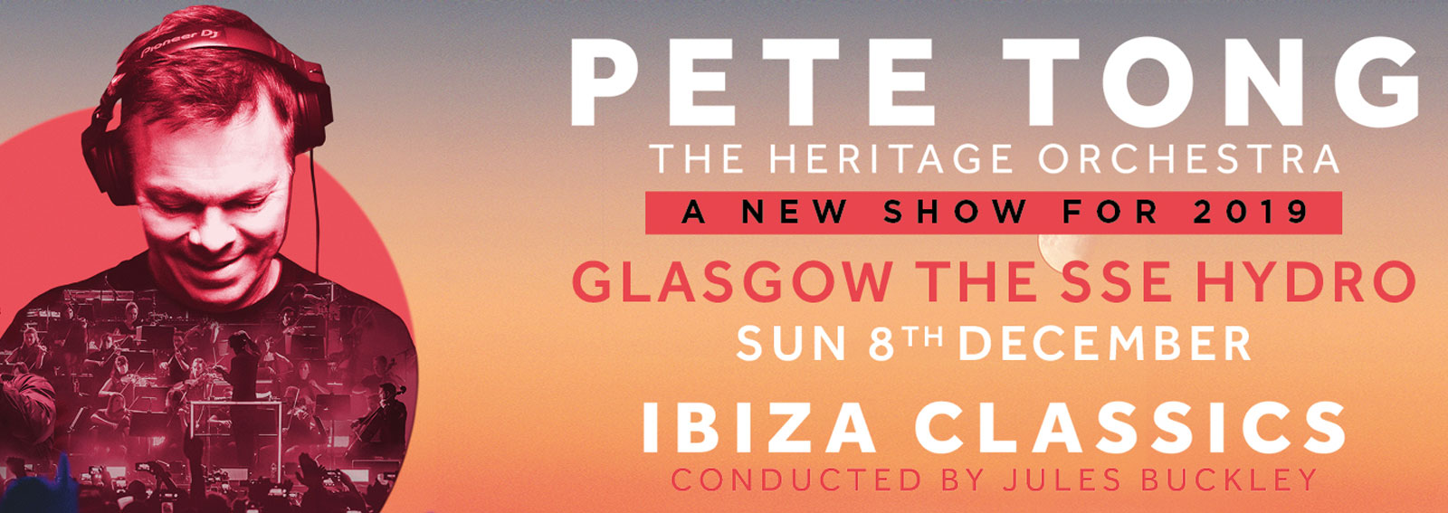 Pete Tong Ibiza Classics Hydro 8th December 2019